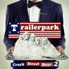 Trailerpark- Crackstreet boys 2