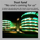 Trust Fund - No one's coming for us
