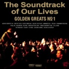 The Soundtrack Of Our Lives- Golden greats no. 1
