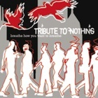 Tribute To Nothing- Breathe how you want to breathe
