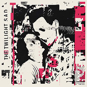 The Twilight Sad- It won/t be like this all the time