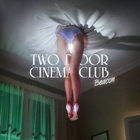 Two Door Cinema Club- Beacon