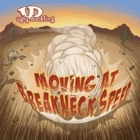 Ugly Duckling- Moving at breakneck speed