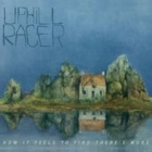 Uphill Racer- How it feels to find there's more