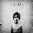 The Used- Vulnerable