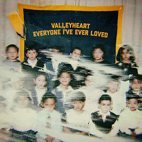 Valleyheart- Everyone I've ever loved