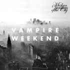 Vampire Weekend- Modern vampires of the city