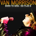 Van Morrison- Born to sing: No plan B