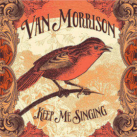 Van Morrison- Keep me singing