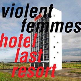 Violent Femmes- Hotel Last Resort