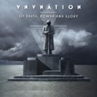 VNV Nation - Of faith, power and glory