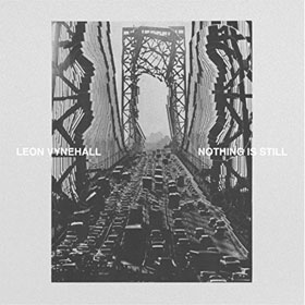 Leon Vynehall- Nothing is still