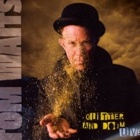 Tom Waits- Glitter and doom live