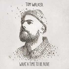 Tom Walker- What a time to be alive
