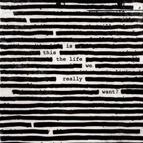 Roger Waters- Is this the life we really want?
