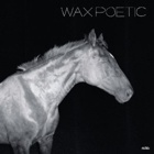 Wax Poetic- On a ride