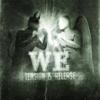 We - Tension and release