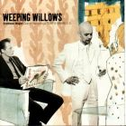 Weeping Willows- Endless night