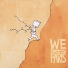 We Invented Paris - We Invented Paris