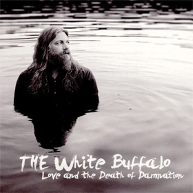 The White Buffalo- Love and the death of damnation