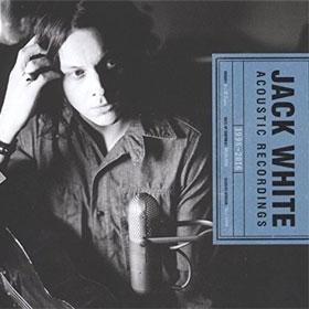 Jack White - Acoustic recordings 1998 – 2016