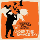 Barrence Whitfield & The Savages- Under the savage sky