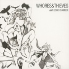 Whores & Thieves- Anti echo chamber