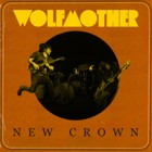Wolfmother- New crown