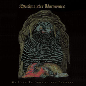 Wrekmeister Harmonies- We love to look at the carnage