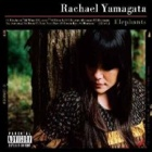 Rachael Yamagata - Elephants... Teeth sinking into heart