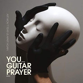 You Guitarprayer- Art won't tear us apart again