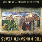Neil Young + Promise Of The Real - The Monsanto years