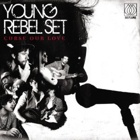 Young Rebel Set- Curse our love